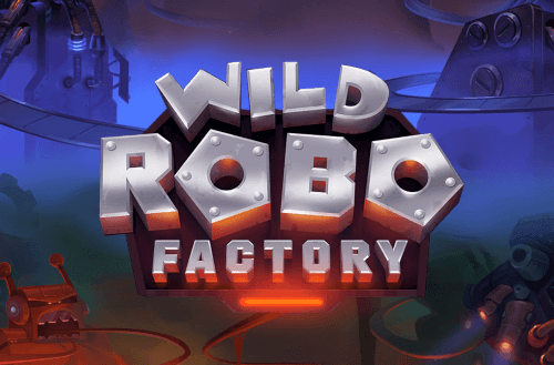 wild robo factory Novinka od studia Yggdrasil vcasinu Cadoola
